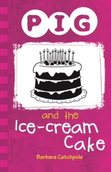 Pig and the Ice-cream Cake, Paperback Book