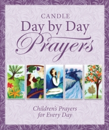 Candle Day by Day Prayers : Children's Prayers for Every Day, Hardback Book