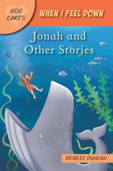When I feel down : Jonah and Other Stories, Paperback / softback Book
