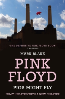 Pigs Might Fly : The Inside Story of Pink Floyd, Paperback Book