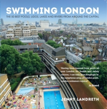 Swimming London : London's 50 Greatest Swimming Spots, Paperback Book