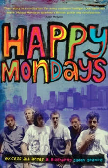 Happy Mondays : Excess All Areas, Hardback Book