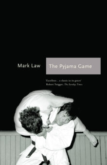 The Pyjama Game : A Journey into Judo, Paperback Book