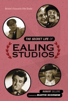 The Secret Life of Ealing Studios, Hardback Book