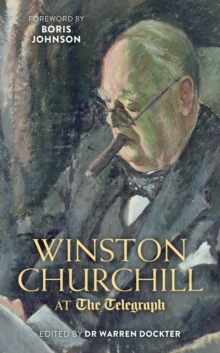 Winston Churchill at the Telegraph, Hardback Book