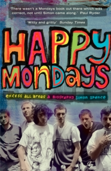 Happy Mondays : Excess All Areas, Paperback Book