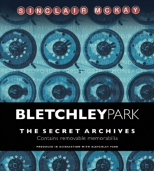 The Bletchley Park : The Secret Archives, Hardback Book
