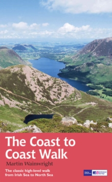 Coast to Coast Walk : The Classic High-Level Walk from Irish Sea to North Sea, Paperback Book