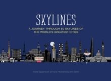 Skylines : A Journey Through 50 Skylines of the World's Greatest Cities, Hardback Book