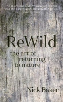 ReWild : The Art of Returning to Nature, Hardback Book