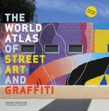 The World Atlas of Street Art and Graffiti, Paperback Book