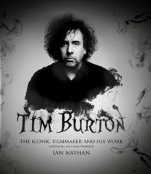 Tim Burton : The iconic filmmaker and his work, Paperback / softback Book