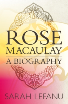Rose Macaulay : A Biography, EPUB eBook