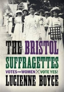 The Bristol Suffragettes, Paperback Book