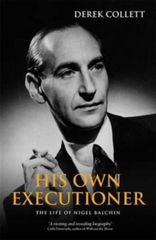 His Own Executioner : The Life of Nigel Balchin, Paperback / softback Book