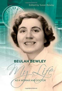 Beulah Bewley : My Life as a Woman and Doctor, Hardback Book