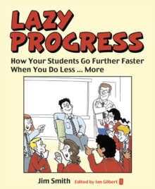 Whole School Progress the LAZY Way : Follow me, I'm Right Behind You, Paperback / softback Book