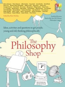 The Philosophy Foundation : The Philosophy Shop (Paperback) Ideas, activities and questions toget people, young and old, thinking philosophically, Paperback / softback Book