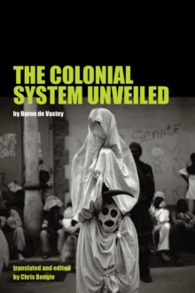 The Colonial System Unveiled, Hardback Book