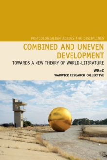 Combined and Uneven Development : Towards a New Theory of World-Literature, Paperback / softback Book