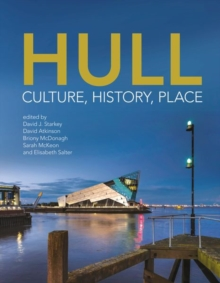 Hull : Culture, History, Place, Paperback Book
