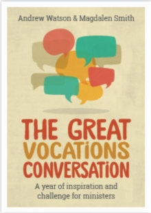 The Great Vocations Conversation : A year of inspiration and challenge for ministers, Paperback / softback Book