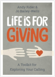 Life is For Giving : A Toolkit for Exploring Your Calling, Paperback / softback Book