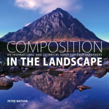 Composition in the Landscape : An Inspirational and Technical Guide for Landscape Photographers, Mixed media product Book