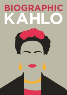 Biographic: Kahlo : Great Lives in Graphic Form, Hardback Book