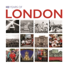 100 Years of London : Twentieth Century in Pictures, Hardback Book