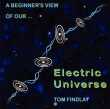 A Beginner's View of Our Electric Universe, Paperback Book