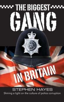The Biggest Gang in Britain - Shining a Light on the Culture of Police Corruption, Paperback Book