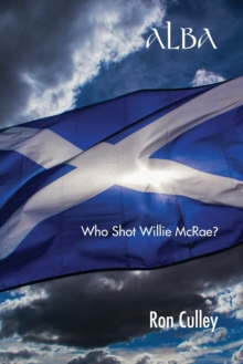 Alba : Who Shot Willie McRae?, Paperback / softback Book