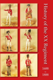 History of the XX Regiment 1688-1888 Lancashire Fusiliers, Paperback Book