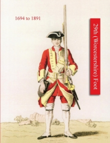History of Thos. Farrington's Regiment Subsequently Designated the 29th (Worcestershire) Foot 1694-1891, Paperback Book
