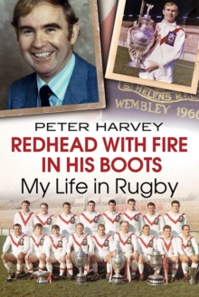 Redhead with Fire in His Boots : My Life in Rugby, Paperback / softback Book