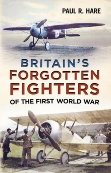 Britain's Forgotten Fighters of the First World War, Hardback Book