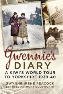 Gwennie's Diaru : A Young Kiwi in England at the Outbreak of War, Hardback Book