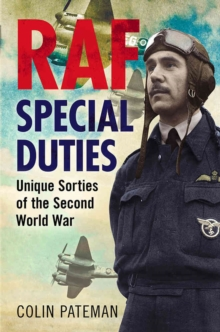 RAF Special Duties : A Collection of Exclusive Operational Flying Sorties by the Royal Air Fo, Hardback Book
