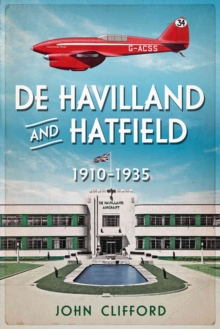 De Havilland in Hatfield : The Golden Years 1930-35, Paperback Book