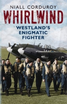 Whirlwind : Westland's Enigmatic Fighter, Paperback Book