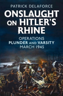 Onslaught on Hitler's Rhine, Hardback Book