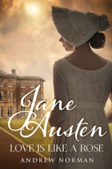 Jane Austen : Love is Like a Rose, Hardback Book