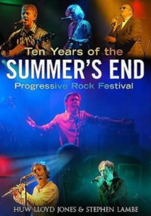 Ten Years of the Summer's End Progressive Rock Festival, Paperback / softback Book