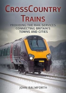 Crosscountry Trains : Providing the Rail Services Connecting Britain's Towns and Cities, Paperback / softback Book