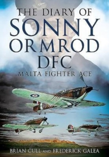 The Diary of Sonny Ormrod DFC : Malta Fighter Ace, Hardback Book