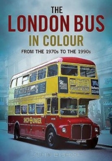 The London Bus in Colour : From the 1970s to the 1990s, Paperback Book
