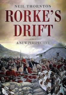 Rorke's Drift : A New Perspective, Hardback Book
