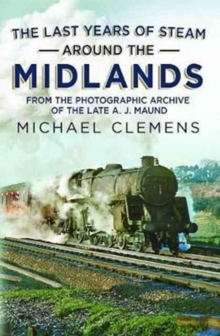 The Last Years of Steam Around the Midlands, Paperback / softback Book