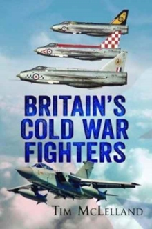 Britain's Cold War Fighters, Paperback Book